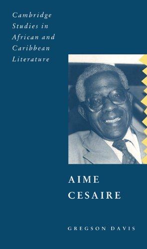 Aimé Césaire (Cambridge Studies in African and Caribbean Literature)