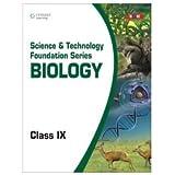 Science and Technology Foundation SeriesBiology - Class IX: Class - 9