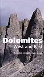 Dolomites, West and East: Alpine Club Climbing Guidebook ...
