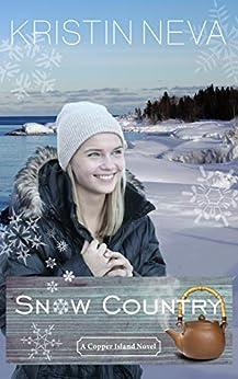 Snow Country (A Copper Island Novel Book 1) by [Neva, Kristin]