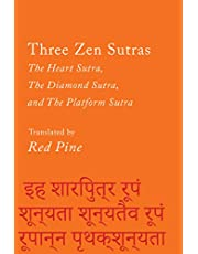 Three Zen Sutras: The Heart Sutra, The Diamond Sutra, and The Platform Sutra