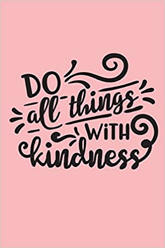 Do All Things With Kindness Amazon Co Uk Deck Dee 9781721738892 Books