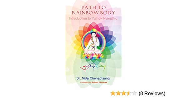 Path to Rainbow Body: Introduction to Yuthok Nyinghthig