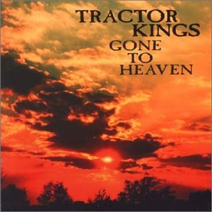 Gone to Heaven (King Tractor)