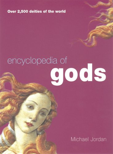 Encyclopedia of Gods: Over 2,500 Deities    book by Michael