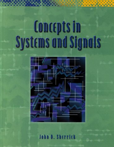 Concepts in Systems and Signals