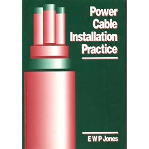 Power Cable Installation Practice E. W. P. Jones