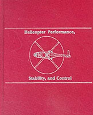 Helicopter Performance, Stability, and Control from Krieger Pub Co