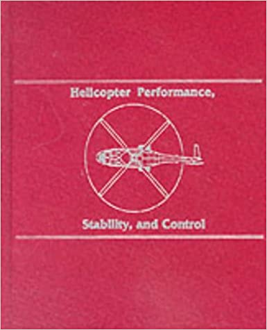 Helicopter Performance, Stability, and Control