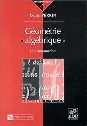 Géométrie algébrique. Une introduction
