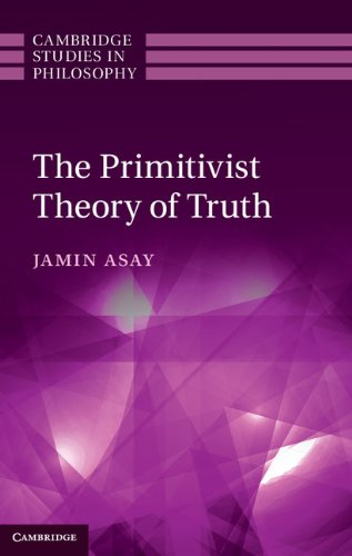 Download The Primitivist Theory of Truth (Cambridge Studies in Philosophy) Pdf