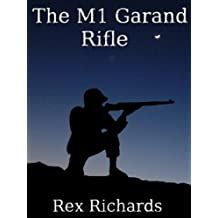 The M1 Garand Rifle: Weapons of War