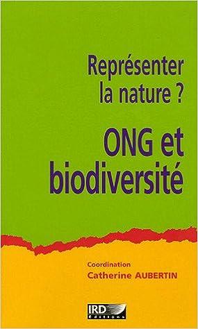 Téléchargements mp3 gratuits de livres légaux ONG et biodiversité : Représenter la nature ? by Catherine Aubertin PDF iBook