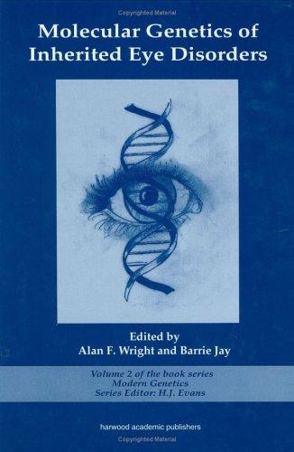Molecular Genetics of Inherited Eye Disorders (Modern Genetics,)