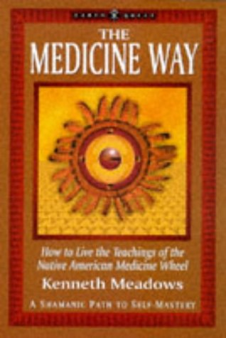 the-medicine-way-a-shamanic-path-to-self-mastery-the-earth-quest-series