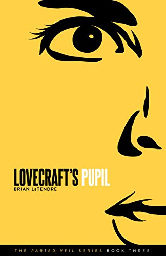 Lovecraft's Pupil (The Parted Veil Series Book 3)