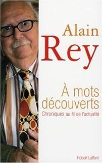A mots découverts : chroniques au fil de l'actualité, Rey, Alain