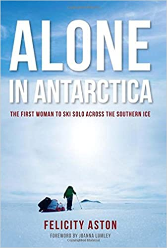 Alone in Antarctica: The First Woman To Ski Solo Across The Southern Ice