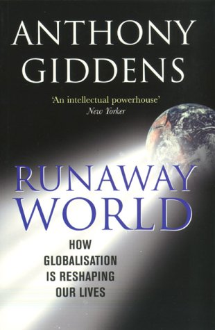 Runaway World: How Globalisation Is Shaping Our Lives
