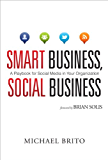 Smart Business, Social Business: A Playbook for Social Media in Your Organization (Que Biz-Tech)