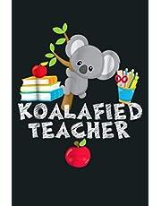 Koalafied Teacher Proud School Teacher Koala Cute: Notebook Planner - 6x9 inch Daily Planner Journal, To Do List Notebook, Daily Organizer, 114 Pages