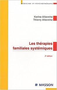 Les thérapies familiales systémiques par Karine Albernhe
