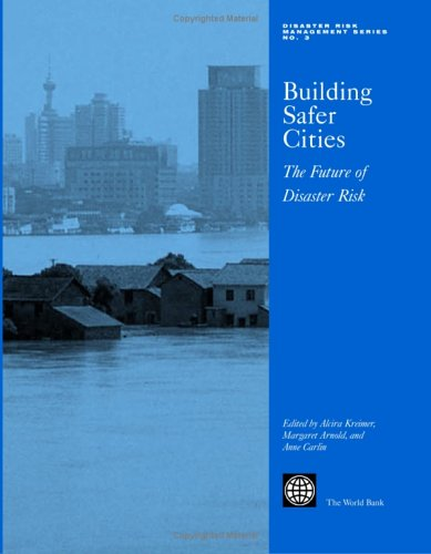 Building Safer Cities: The Future of Disaster Risk (Disaster Risk Management)
