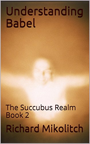 Understanding Babel: The Succubus Realm Book 2