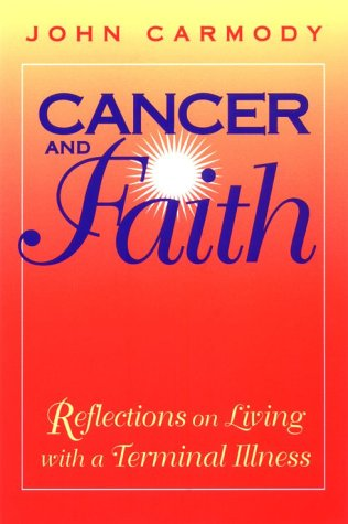 Cancer & Faith: Reflections on Living With a Terminal Illness