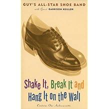 Shake It, Break It and Hang It on the Wall