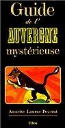 Guide de l'Auvergne mystérieuse par Lauras-Pourrat