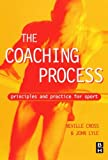 The Coaching Process: Principles and Practice for Sport, 1e