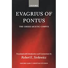 Evagrius of Pontus: The Greek Ascetic Corpus (Oxford Early Christian Studies (Paperback))