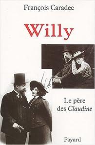 Willy, le père des Claudine par François Caradec