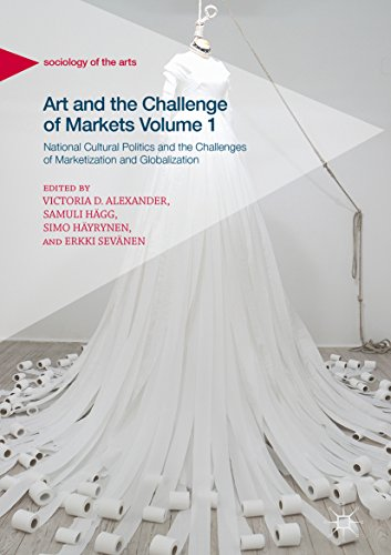 Art and the Challenge of Markets Volume 1: National Cultural Politics and the Challenges of Marketization and Globalization (Sociology of the Arts) por Victoria D. Alexander,Samuli Hägg,Simo Häyrynen,Erkki Sevänen