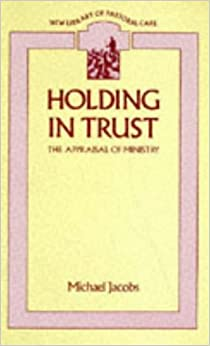 Holding in Trust: Appraisal of Ministry (New Library of Pastoral Care)