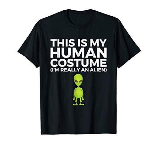 This is My Human Costume I'm Really an Alien Halloween Shirt
