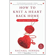How to Knit a Heart Back Home: A Cypress Hollow Yarn Book 2