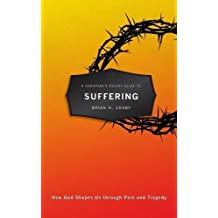 A Christian's Pocket Guide to Suffering: How God Shapes Us through Pain and Tragedy (Pocket Guides)
