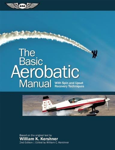 The Basic Aerobatic Manual: With Spin and Upset Recovery Techniques (The Flight Manuals Series)