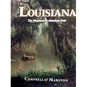 Louisiana: the history of an American State Anne Campbell