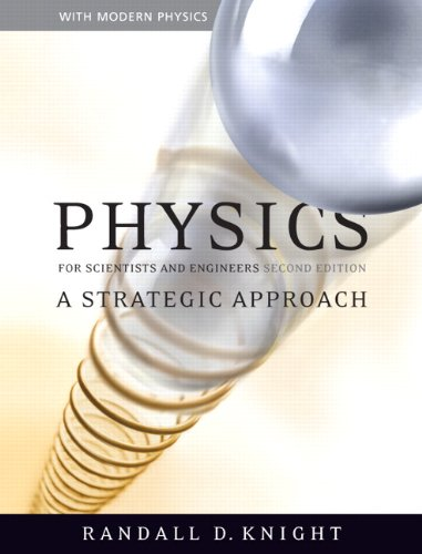 Physics for Scientists and  Engineers: A Strategic Approach with Modern Physics (2nd Edition) (Best Physics Professor In The World)