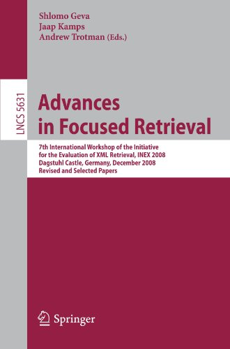 5631: Advances in Focused Retrieval: 7th International Workshop of the Initiative for the Evaluation of XML Retrieval, INEX 2008, Dagstuhl Castle, ... Papers (Lecture Notes in Computer Science) by Brand: Springer