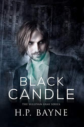 H.P. Bayne: Black Candle (The Sullivan Gray Series Book 1)