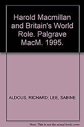 Harold Macmillan and Britain's World Role