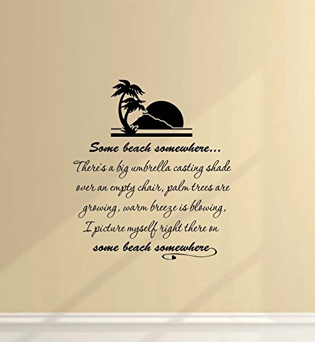 Wall Decal Some beach somewhere There's a big umbrella casting shade over an empty chair palm trees are growing warm breeze is blowing I picture myself right there in some beach somewhere. Vinyl Wall Decor Quotes Sayings Inspirational wall Art ()