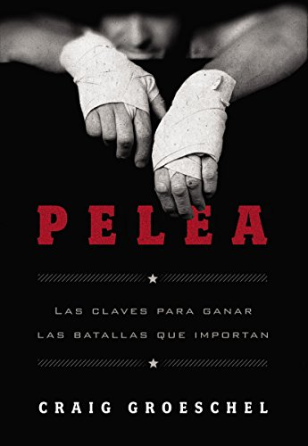 Pelea (Spanish Edition) by [Groeschel, Craig]