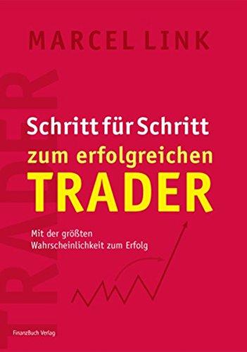 Schritt für Schritt zum erfolgreichen Trader: Mit der größten Wahrscheinlichkeit zum Erfolg