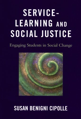 Service-Learning and Social Justice: Engaging Students in Social Change by Susan Benigni Cipolle (2010-03-15)