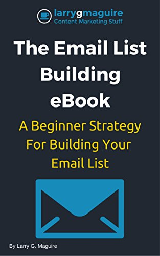 the-email-list-building-ebook-a-beginner-email-marketing-strategy-for-building-your-email-list